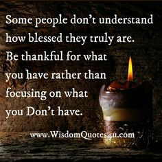 Some people don't understand how blessed they truly are