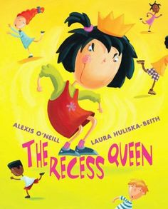 The Recess Queen! Great for recess and bullying.