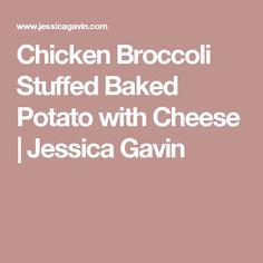Chicken Broccoli Stuffed Baked Potato with Cheese | Jessica Gavin