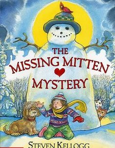 The Missing Mitten Mystery, with a Mitten Craft! A great resource for Winter Fun...look for it in the children's section at your local library.