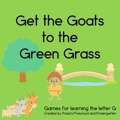 Goats to the Green Grass Games for the letter G 18 pages of games to play to reinforce or teach the letter and sound /g/ including a G-shaped game board with 24 cards, concentration style game, graph, Venn Diagram and 6 Which One is Different cards. TpT $