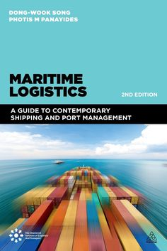 COMING SOON - Availability: http://130.157.138.11/record=  Maritime Logistics: A Guide to Contemporary Shipping and Port Management: Dong-Wook Song, Photis M. Panayides