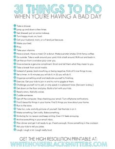 Printable list of 31 things to do to have a better day! Great college inspiration and college motivation post. Better Day, Better Life, Better Things, Feel Better, How To Feel Happier, How To Be Happy, Things To Do Alone, The Words, Having A Bad Day
