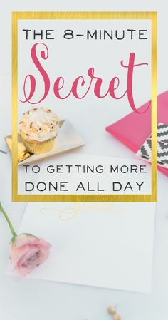 Productivity for Mamapreneurs. I absolutely love this trick - The 8-Minute Secret for Getting More Done, Time Management for Moms   brilliantbusinessmoms.com