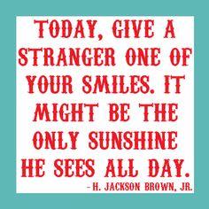 Everyone needs a smile.