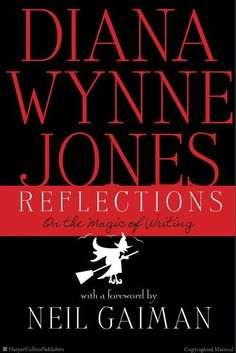 Reflections: On the Magic of Writing by Diana Wynne Jones