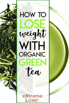 How To Lose Weight With Organic Green Tea | Here's how you can burn fat with green tea!