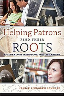 Helping Patrons Find Their Roots : A Genealogy Handbook for Librarians  Janice L. Schultz.  | #DOEBibliography
