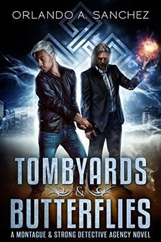 Tombyards & Butterflies: A Montague and Strong Detective Novel (Montague & Strong Case Files Book 2) by [Sanchez, Orlando A.]