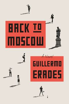 Back to Moscow: A Novel by Guillermo Erades book cover design illustration typography