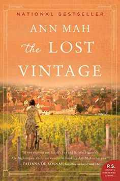 """Read """"The Lost Vintage A Novel"""" by Ann Mah available from Rakuten Kobo. """"If you enjoyed Sarah's Key and Kristin Hannah's The Nightingale, then this wonderful book by Ann Mah is for you. Books To Read, My Books, Page Turner, Book Nooks, Historical Fiction, Great Books, Bestselling Author, Reading Online, Audio Books"""
