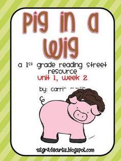 1st grade Reading Street Unit 1, week 2: Pig in a Wig