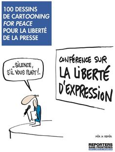 100 dessins de cartooning for Peace au profit de Reporters sans Frontières Caricatures, Satire, Reporters Sans Frontières, France Tv, Charlie Hebdo, Bd Comics, English Book, French Quotes, Freedom Of Speech