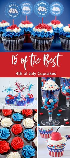 We've found 15 of the Best 4th of July Cupcakes and they are red, white and blue and delicious! They'd be perfect for your Fourth of July party or summer family BBQ! These 15 yummy Patriotic Cupcakes will be a delicious 4th of July treat. Pin these easy to make Independence Day desserts for later and follow us for more 4th of July Food Ideas.