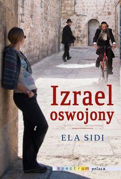 Izrael oswojony - Ela Sidi Spectrum, Films, My Love, Books, Movies, Libros, Book, Cinema, Movie
