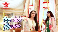 27 Dil Bole Oberoi Ideas Dil Bole Oberoi Watches Online Episode
