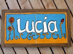 Regalo para Lucía | Ana Matador Cerámica Signs, Home Decor, Tiles, Gift, Hand Made, Wood, Decoration Home, Room Decor, Shop Signs
