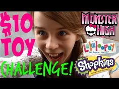 $10 Toy Challenge MASS COLLABORATION Toy Hunting - Shopkins, Lalaloopsy, Monster High, Tsum Tsum - YouTube
