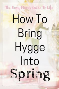 Hygge - How to bring hygge into spring