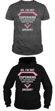 7ca63c8c1fd3a5 Gregory Not Superhero I Am Gregory Legend Shirts Greg T-shirt Von Idioten  Umzingelt