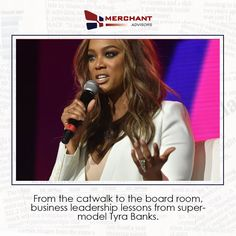 From the catwalk to the board room, business leadership lessons from supermodel Tyra Banks.