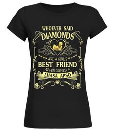 """# I love my Lhasa Apso than diamond Cute Gift Shirt .  Special Offer, not available in shops      Comes in a variety of styles and colours      Buy yours now before it is too late!      Secured payment via Visa / Mastercard / Amex / PayPal      How to place an order            Choose the model from the drop-down menu      Click on """"Buy it now""""      Choose the size and the quantity      Add your delivery address and bank details      And that's it!      Tags: Shirts says: Whoever Said…"""