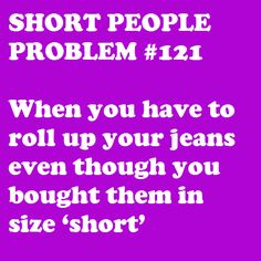 or you have to have grandma shorten them....