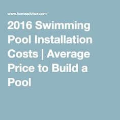 2016 Swimming Pool Installation Costs | Average Price to Build a Pool