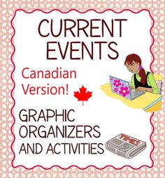Current Events Canadian Canada version!This set of 13 graphic organizers and four activities will help differentiate current events topics and give the teacher and student a broad range of choice when choosing news stories to research.  The four activities expand the possibilities even more!The thirteen current event topics, one for each organizer are: Entertainment, the Environment, History, Political, Science, Sports, Technology, Weather, Your Community, Your Country, Your Province or…