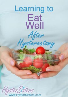 Learning to Eat Well After Hysterectomy | Fitness & Wellness After Hysterectomy Article | HysterSisters