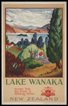 Lake Wanaka ~ scenic trip by train & railway motor. New Zealand. New Zealand Railways Publicity Branch. Vintage Travel Posters, Vintage Postcards, Posters Australia, Pub Vintage, Vintage Cars, Lake Wanaka, Tourism Poster, Railway Posters, Train Posters