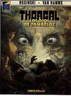 """""""Los ojos de Tanatloc"""" (""""Thorgal""""), de Grzegorz Rosinski y Jean Van Hamme. Editado por Norma."""