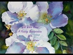 Wild White Roses Part One - A Painting Demo - YouTube