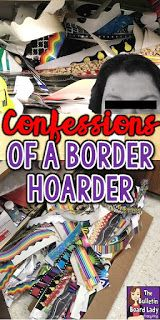 Hello. My name is Tracy and I am a bulletin board border hoarder.  And I just don't care!  Read this article to learn how I turned my crazy wad of borders into an organized system of beauty.