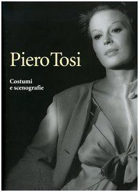 Piero Tosi. Costumi e scenografie: Amazon.it: Caterina D'Amico de Carvalho, Guido Vergani: Libri