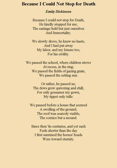 Because I Could Not Stop For Death by Emily Dickinson - An absolutely beautiful poem, one of my favourites of all.