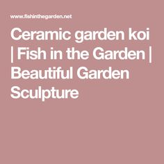 Ceramic garden koi   Fish in the Garden   Beautiful Garden Sculpture