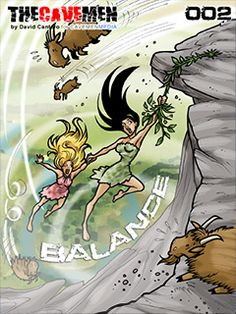 """Volume Two of """"The Cavemen"""" centers on the young women of the tribe, as they set off on a quest for a powerful herb. Follow along as they undertake an arduous journey and discover how """"Balance"""" may well be the key to success. - Visit www.CavemenMedia.com"""