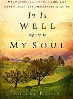 WELLSPRINGS OF THE HEART: Book Review: It Is Well With My Soul, Meditations ...