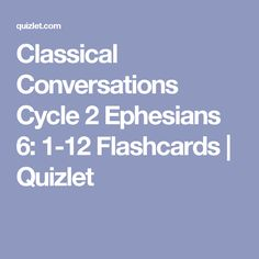 Classical Conversations Cycle 2 Ephesians 6: 1-12 Flashcards | Quizlet