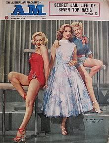 """AM The Australian Magazine - November 1953, magazine from Australia. Front cover publicity photo of Marilyn Monroe, Lauren Bacall and Betty Grable for """"How To Marry a Millionaire"""", 1953."""