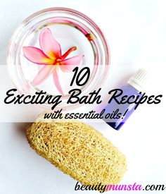 10 exciting essential oil bath recipes including how to make your own natural bath salt, bath bomb, bath soaks, bath oils and blends!