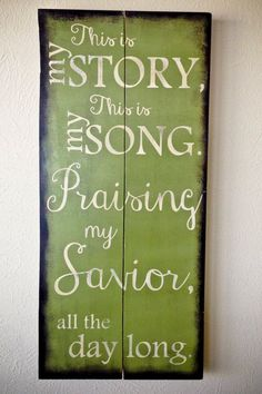 "Scripture Art, Wooden Sign, ""This is my story, this is my song."" love this hymn Hymn Art, Scripture Art, Then Sings My Soul, This Is My Story, Praise And Worship, Pallet Signs, Me Me Me Song, Wooden Signs, Painted Signs"