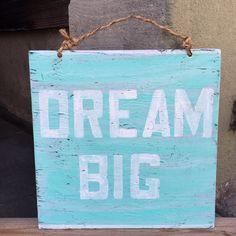 Dream Big Sign / Summer Sign /Weathered Sign by AmysReclaimed