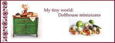 My tiny world: Dollhouse miniatures