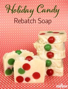 This Holiday Candy Rebatch Soap Tutorial creates festive bars of soap that smell delicious!
