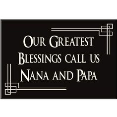 FH-022-BK Our Greatest Blessings Call Us Nana And Papa - Fireside Home