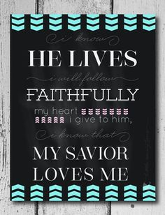 Know He Lives- I Know That My Savior Loves Me- Printable Art- Primary ...