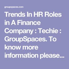 Trends In HR Roles in A Finance Company : Techie : GroupSpaces. To know more information please visit our site  https://www.nationaldebtrelief.com/debt-consolidation-loans/