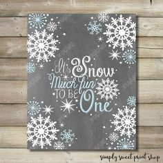 Winter Wonderland Onederland Printable Picture Snow Much Fun To Be One Chalkboard White Snowflakes Blue Boy or Girl First Birthday Printable by SimplySweetPrintShop on Etsy https://www.etsy.com/listing/216879812/winter-wonderland-onederland-printable